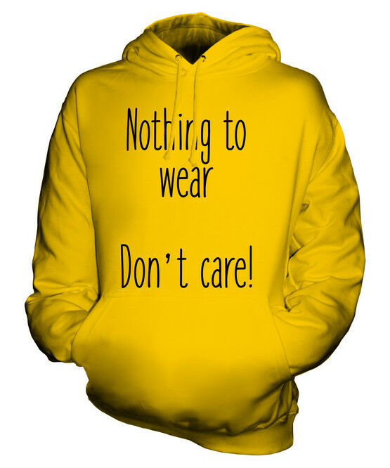 NOTHING TO WEAR .. DON'T CARE UNISEX HOODIE TOP GIFT FUNNY CASUAL