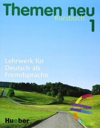 Themen Neu: Kursbuch 1 Level 1: Lehrwerk für Deutsch als Fremdsprache By Hartmu