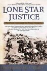 Lone Star Justice The First Century of The Texas Rangers 9780425190128 Utley