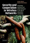 Security and Cooperation in Wireless Networks: Thwarting Malicious and Selfish Behavior in the Age of Ubiquitous Computing by Jean-Pierre Hubaux, Levente Buttyan (Hardback, 2007)