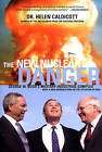 The New Nuclear Danger: George W. Bush's Military-Industrial Complex by Helen Caldicott (Paperback, 2004)
