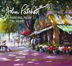 John Patchett: Painting from the Heart by Adrian Hill (Hardback, 2013)