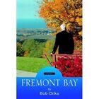 Fremont Bay 9781425706340 by Bob Dilks Paperback