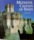 Medieval Castles of Spain by Luis Monreal y Tejada (1999, Hardcover)