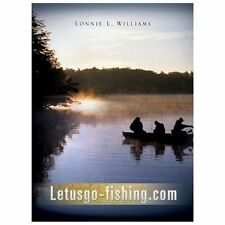 Letusgo-Fishing. com by Lonnie Williams (2013, Hardcover)