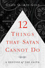 12 Things That Satan Cannot Do by Grace O Ade-Gold (Paperback / softback, 2003)