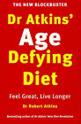 Dr Atkins' Age Defying Diet Revolution: Feel Great, Live Longer by Robert Atkins, Sheila Buff (Paperback, 2000)