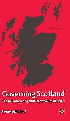 Excellent, Governing Scotland: The Invention of Administrative Devolution, Mitch