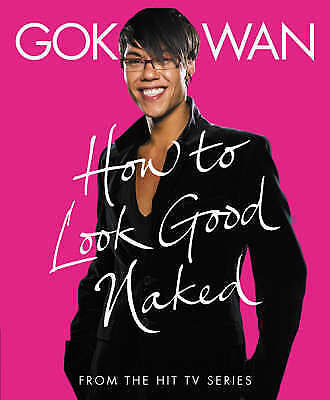 1 of 1 - LIKE NEW How to Look Good Naked Shop for Your Shape and Look Amazing! Gok Wan PB