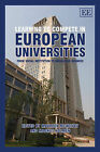 Learning to Compete in European Universities: From Social Institution to Knowledge Business by Edward Elgar Publishing Ltd (Paperback, 2010)