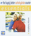 Essentials: the Hugely Better Carbohydrate Counter by Carolyn Humphries (Paperback, 2003)