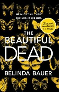 The-Beautiful-Dead-By-Belinda-Bauer-9781784160845