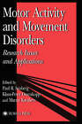 Motor Activity and Movement Disorders: Research Issues and Applications by Paul R. Sanberg (Hardback, 1995)