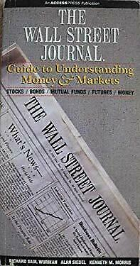 Wall Street Journal Guide to Understanding Money and Markets Paperback