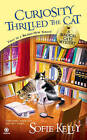 Curiosity Thrilled the Cat: A Magical Cats Mystery by Sofie Kelly (Paperback, 2011)