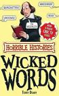 Horrible Histories: Wicked Words von Terry Deary (2011, Taschenbuch)