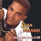 Ahora Me Toca a Mi by Juan Manuel (CD, Sep-2003, Mock & Roll)