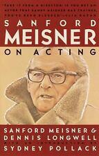 Sanford Meisner on Acting by Sanford Meisner and Dennis Longwell (1987, Paperback)