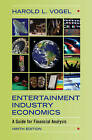 Entertainment Industry Economics: A Guide for Financial Analysis by Harold L. Vogel (Hardback, 2014)