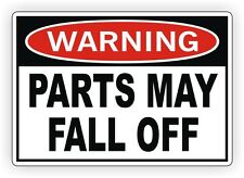 Warning - Parts May Fall Off Vinyl Decal / Bumper Sticker Window Jeep Truck 4x4