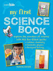 My First Science Book: Explore the Wonders of Science with This Fun-Filled Guide: Kitchen Chemistry, Fantastic Physics, Backyard Biology by Susan Akass (Paperback, 2015)
