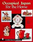 Occupied Japan for the Home by Florence Archambault (Paperback, 2000)