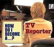 How Do I Become A...? - TV Reporter
