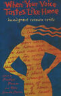 When Your Voice Tastes Like Home: Immigrant Women Write by Nila Somaia-Carten, Prabhjot Parmar (Paperback, 2003)