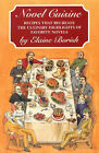 Novel Cuisine: Recipes That Recreate the Culinary Highlights of Favorite Novels by Elaine Borish (Paperback, 1999)