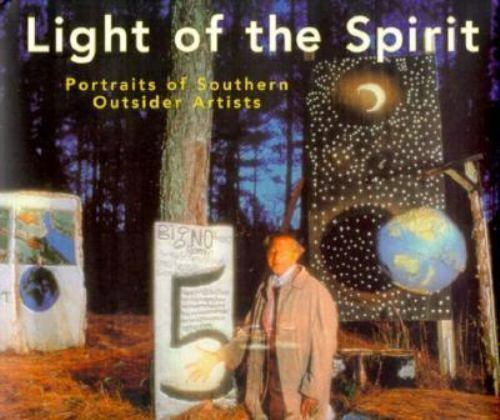 Light of the Spirit: Portraits of Southern Outsider Artists (Folk Art and Artist