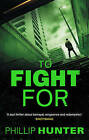 To Fight for by Phillip Hunter (Hardback, 2015)