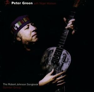 Peter-Green-Robert-Johnson-songbook-1998-amp-Nigel-Watson-CD
