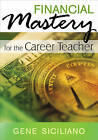 Financial Mastery for the Career Teacher by SAGE Publications Inc (Paperback, 2010)