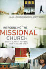 Introducing the Missional Church: What it is, Why it Matters, How to Become One by Alan J. Roxburgh, M. Scott Boren (Paperback, 2009)