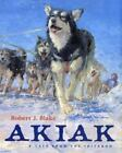 Akiak : A Tale from the Iditarod by Robert J. Blake (1997, Hardcover)