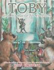 Toby and His Battle for Freedom 9781467038454 Paperback