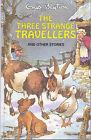 The Three Strange Travellers by Enid Blyton (Hardback, 2000)