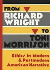 From Richard Wright to Toni Morrison: Ethics in Modern & Postmodern American Narrative by Jeffrey J. Folks (Paperback, 2001)