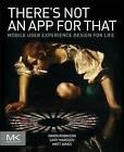 There's Not an App for That: Mobile User Experience Design for Life by Gary Marsden, Simon Robinson, Matt Jones (Paperback, 2014)