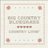 Big Country Bluegrass - Country Livin [new Cd] on Sale