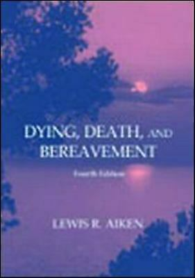 Dying, Death, and Bereavement by Aiken, Lewis R.