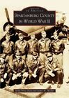 Spartanburg County in World War II by James M Walker, Anita Price Davis (Paperback / softback, 2004)