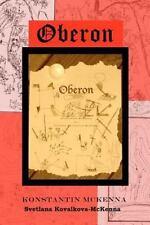 Oberon by Svetlana Kovalkova-McKenna and Konstantin McKenna (2009, Paperback)