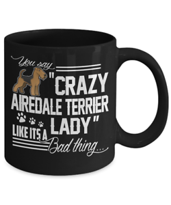 Airedale Terrier Mug Crazy Airedale Terrier Lady Mug Airedale Terrier Dog Gift