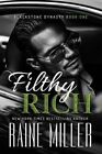 Filthy Rich by Raine Miller (Paperback, 2016)