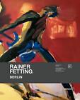 Rainer Fetting: Berlin by Berlinische Galerie (Hardback, 2011)