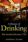 A History of Drinking: The Scottish Pub Since 1700 by Anthony Cooke (Paperback, 2015)
