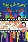 Sign & Say  : 36 Bible Verses for Children by Daphna Flegal (Paperback / softback, 2012)