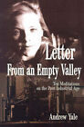 Letter from an Empty Valley: Ten Meditations on the Post Industrial Age by Andrew Yale (Paperback / softback, 2001)