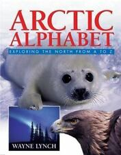 Arctic Alphabet: Exploring the North From A to Z